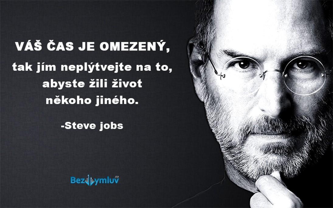Motivační citáty - Váš čas je omezený, neplýtvejte jím prací pro někoho jiného!! - Steve Jobs