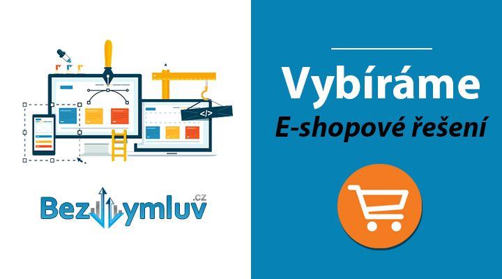 Chceš vlastní e-shop? Vyber si to správné eshopové řešení