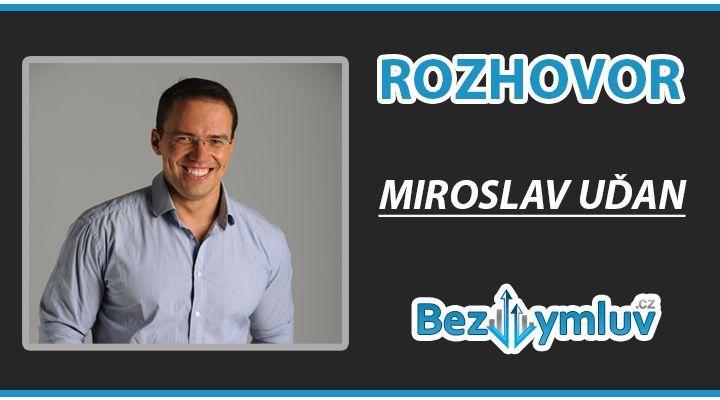 Rozhovor s Miroslavem Uďanem - zakladatel společnosti Shoptet.cz