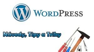 Wordpress návody, tipy a triky